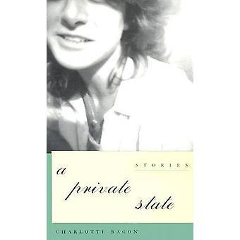 Een staat van privé - verhalen door Charlotte Bacon - 9781558493971 boek