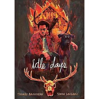 Idle Days by Thomas Desaulniers-Brousseau - 9781626724587 Book