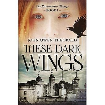 Ces ailes sombres de John Owen Theobald - Book 9781784974367