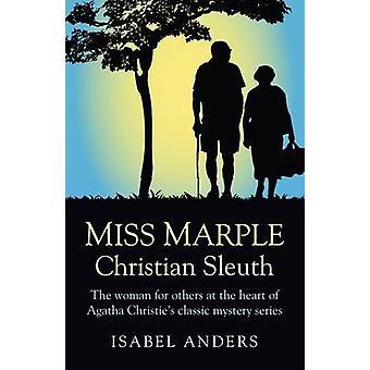 Miss Marple - Christian Sleuth - die Frau für andere am Herzen von A
