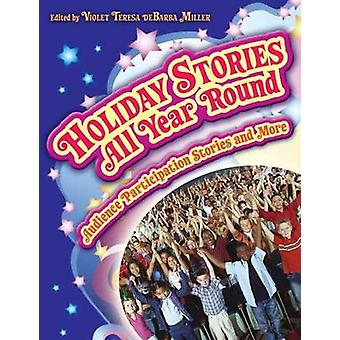 Holiday Stories All Year Round - Audience Participation Stories and Mo