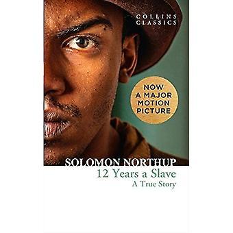 Douze ans un esclave: une histoire vraie (Collins Classics)
