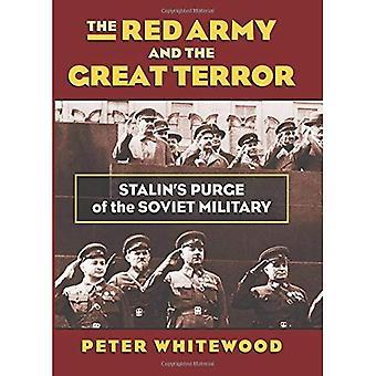 Den röda armén och den stora terrorn: Stalins laxermedel av den sovjetiska militären (modernt kriger studier)