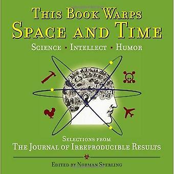 Cet ouvrage déforme l'espace et le temps: sélections du Journal des résultats reproductibles