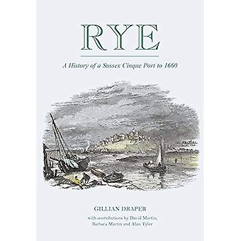 Rye: A History of A Susex Cinque Port to 1660