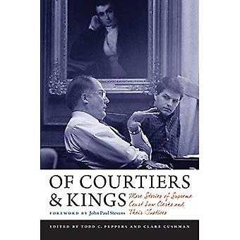 Of Courtiers and Kings: More Stories of Supreme Court Law Clerks and Their Justices (Constitutionalism and Democracy)