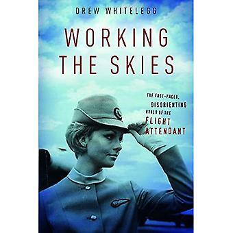 Arbeiten am Himmel: die rasante, verwirrend Welt der Flugbegleiter