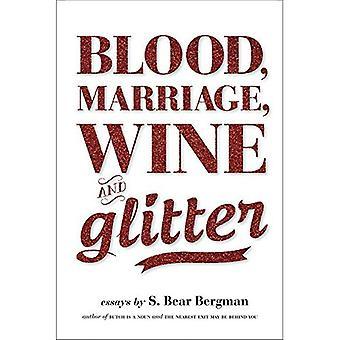 Bloed, huwelijk, wijn & Glitter