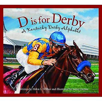 D Is voor Derby: een Kentucy Derby alfabet (alfabet Books (Bear pers slapen))
