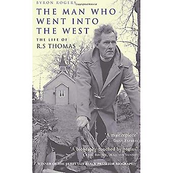 The Man Who Went into the West: The Life of R.S.Thomas