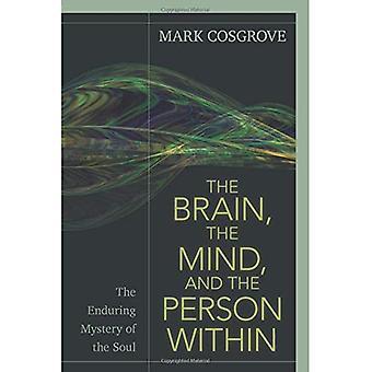 De hersenen, de geest en de persoon binnen: het blijvende mysterie van de ziel