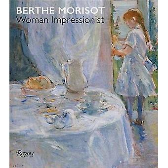 Berthe Morisot - Woman Impressionist by Sylvie Patry - 9780847861316