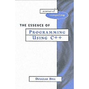 Essence of Programming Using C by Bell & Douglas