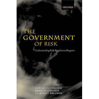 Die Regierung der Gefahr Verständnis Risiko Verordnung Regime mit Kapuze & Christopher