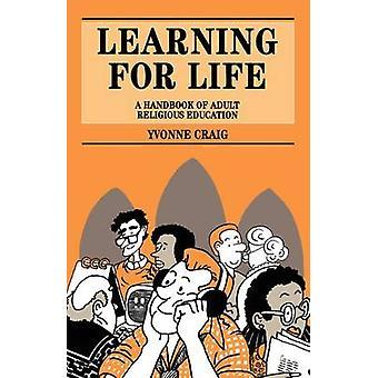 Leren voor het leven van een handboek van religieuze volwassenenonderwijs door Craig & Yvonne Joan