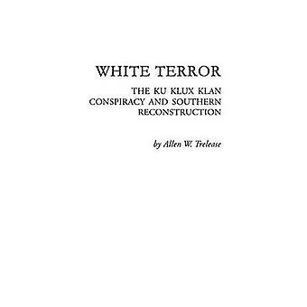الإرهاب الأبيض المؤامرة كو كلوكس كلان وإعادة إعمار الجنوب بوكر الين تريليز &