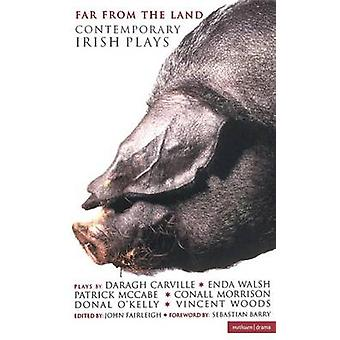 Far from the Land Contemporary Irish Plays by Morrison & Conall