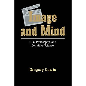 Image and Mind Film Philosophy and Cognitive Science by Currie & Gregory