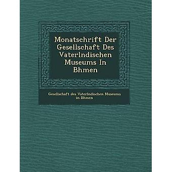 Monatschrift Der Gesellschaft Ndischen de la Vaterl Des musées en B Hmen par Museu Ndischen Gesellschaft Des Vaterl