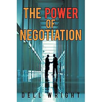 The Power of Negotiation by Wright & Dell