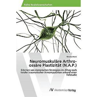 Neuromuskulre Arthroossre Plastizitt N.A.P. by Horst Renata