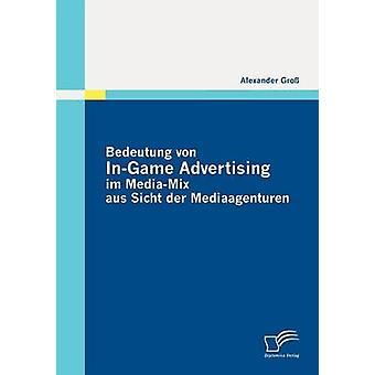 Bedeutung von InGame publicidad im MediaMix aus Sicht der Mediaagenturen de Gro y Alexander