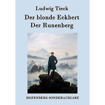 Der blonde Eckbert Der Runenberg par Ludwig Tieck