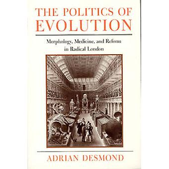 The Politics of Evolution - Morphology - Medicine and Reform in Radica