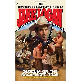Slocum and the Scavenger Trail by Jake Logan - 9780515150384 Book
