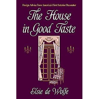 The House in Good Taste - Design Advice from America's First Interior