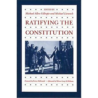 Ratifying the Constitution (New edition) by Michael Allen Gillespie -