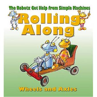 Rolling Along - Wheels and Axles by Gerry Bailey - 9780778704249 Book