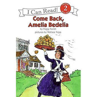Come Back - Amelia Bedelia by Peggy Parish - Wallace Tripp - 97808810