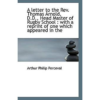 A Letter to the REV. Thomas Arnold - D.D. - Head Master of Rugby Scho