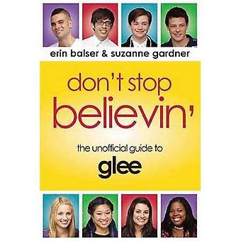 Don't Stop Believin' - The Unofficial Guide to Glee by Erin Balser - 9