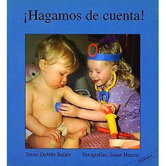 Hagamos de Cuenta! by Debbie Bailey - Susan Huszar - 9781550375749 Bo