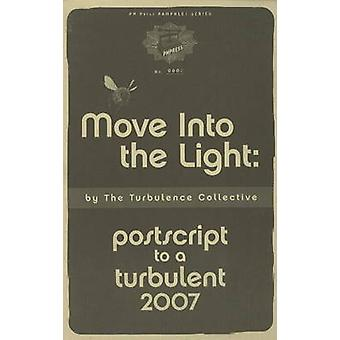 Move into the Light - Postscript to a Turbulent 2007 by Turbulence Col