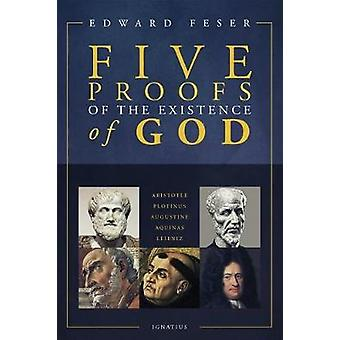 Five Proofs of the Existence of God by Edward Feser - 9781621641339 B