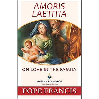 Amoris Laetitia - On Love in the Family by Pope Francis - 978168192002
