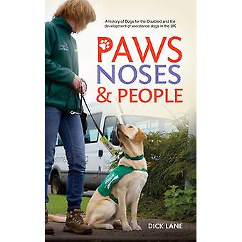 Paws - Noses and People - A History of Dogs for the Disabled and the D