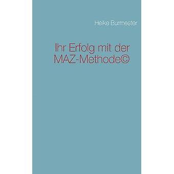Ihr Erfolg Mit Der Maz-Methode by Heike Burmester - 9783842300293 Book