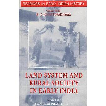 Land System & Rural Society in Early India by B. D. Chattopadhyaya -