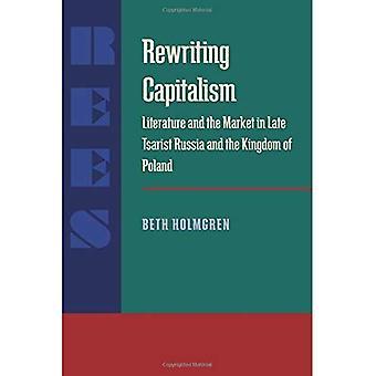 Reescritura de capitalismo: Literatura y mercado en último Tsarist Rusia y el Reino de Polonia (serie de Pitt...