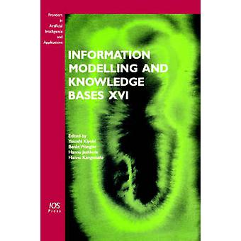 Information Modelling and Knowledge Bases XVI by Kiyoki & Yasushi