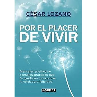 Por el Placer de Vivir by Cesar Lozano - 9781614358039 Book