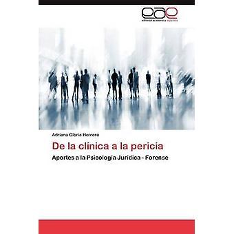 de La Clinica a la Pericia by Herrero & Adriana Gloria