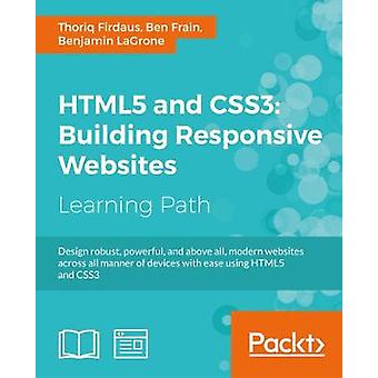 HTML5 and CSS3 Building Responsive Websites by Firdaus & Thoriq