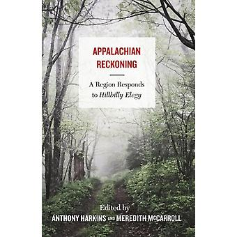 Appalachian Reckoning A Region Responds to Hillbilly Elegy by Harkins & Anthony