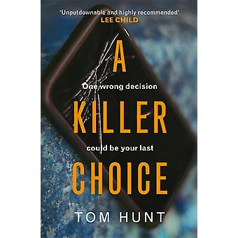 Killer Choice by Tom Hunt