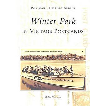 Winter Park in Vintage Postcards by Robin Chapman - 9780738518329 Book